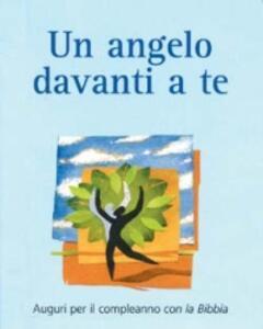 Un angelo davanti a te. Auguri per il compleanno con la Bibbia