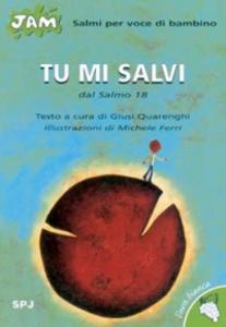 Libro Tu mi salvi. Salmo per voce di bambino. Dal Salmo 18 Giusi Quarenghi