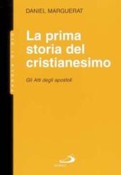 La prima storia del cristianesimo. Gli atti degli apostoli
