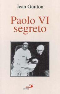Foto Cover di Paolo VI segreto, Libro di Jean Guitton, edito da San Paolo Edizioni