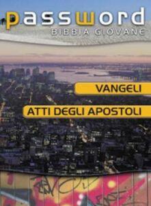 Foto Cover di Vangeli e Atti degli Apostoli. Password Bibbia giovane, Libro di  edito da San Paolo Edizioni