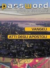 Vangeli e Atti degli Apostoli. Password Bibbia giovane