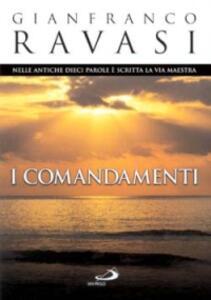 I Comandamenti. Nelle antiche dieci parole è scritta la via maestra