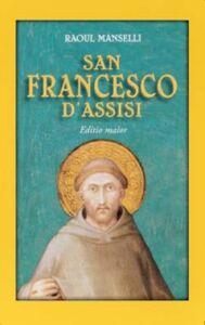 Libro San Francesco d'Assisi. Editio maior Raoul Manselli
