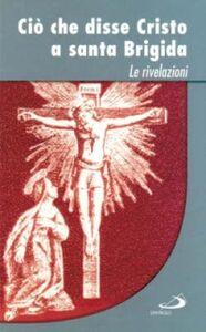 Libro Ciò che disse Cristo a santa Brigida. Le rivelazioni Brigida di Svezia (santa)