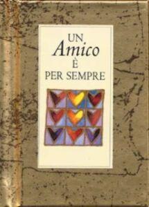 Foto Cover di Un amico è per sempre, Libro di Helen Exley, edito da San Paolo Edizioni