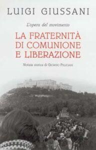 Libro L' opera del movimento. La Fraternità di Comunione e Liberazione Luigi Giussani