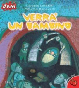 Libro Verrà un bambino Alberto Benevelli , Loretta Serofilli