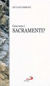 Cosa sono i sacramenti?