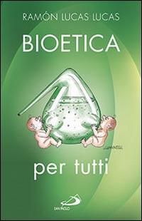 Bioetica per tutti - Lucas Lucas Ramón - wuz.it