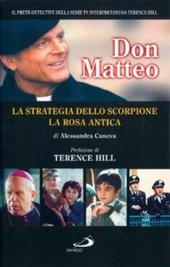 Don Matteo: La strategia dello scorpione-La rosa antica
