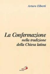 La confermazione nella tradizione della Chiesa latina