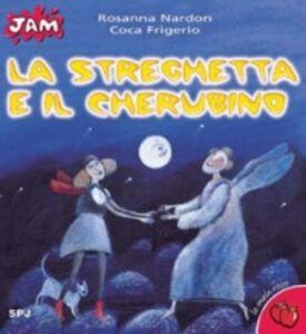 Libro La streghetta e il cherubino Rosanna Nardon , Coca Frigerio