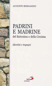 Libro Padrini e madrine del battesimo e della cresima Augusto Bergamini