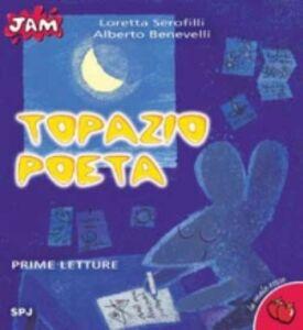 Libro Topazio poeta Loretta Serofilli , Alberto Benevelli