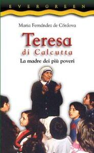 Foto Cover di Teresa di Calcutta. La madre dei più poveri, Libro di Maria Fernández de Córdova, edito da San Paolo Edizioni