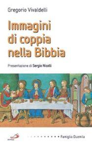 Libro Immagini di coppia nella Bibbia Gregorio Vivaldelli