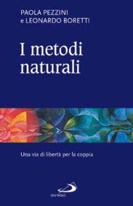 Libro I metodi naturali. Una via di libertà per la coppia Paola Pezzini , Leonardo Boretti