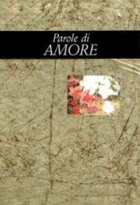 Foto Cover di Parole di amore, Libro di Helen Exley, edito da San Paolo Edizioni