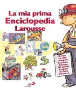 Libro La mia prima enciclopedia Larousse