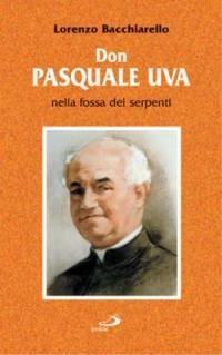 Don Pasquale Uva nella fossa dei serpenti - Bacchiarello Lorenzo - wuz.it