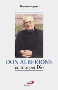 Libro Don Alberione editore per Dio Domenico Agasso