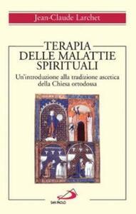 Terapia delle malattie spirituali. Un'introduzione alla tradizione ascetica della Chiesa ortodossa - Jean-Claude Larchet - copertina