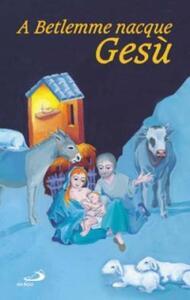 A Betlemme nacque Gesù