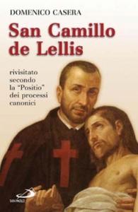 Libro San Camillo de Lellis. Rivisitato secondo la «Positio» dei processi canonici Domenico Casera