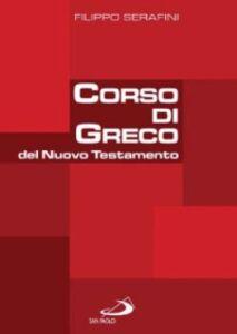 Libro Corso di greco del Nuovo Testamento Filippo Serafini