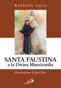 Libro Santa Faustina e la divina misericordia Raffaele Iaria