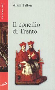 Foto Cover di Il Concilio di Trento, Libro di Alain Tallon, edito da San Paolo Edizioni