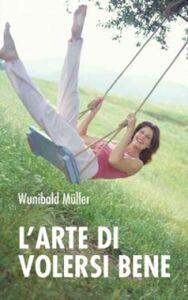 Libro L' arte di volersi bene Wunibald Müller