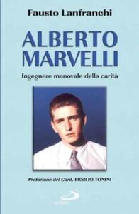 Alberto Marvelli. Ingegnere manovale della carità