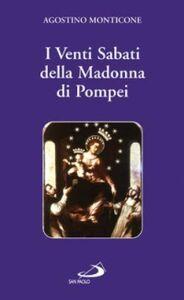 Libro I venti sabati della Madonna di Pompei Agostino Monticone , Lucia A. De Santis