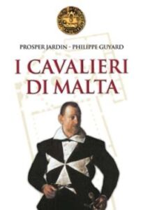 Libro I Cavalieri di Malta Prosper Jardin , Philippe Guyard