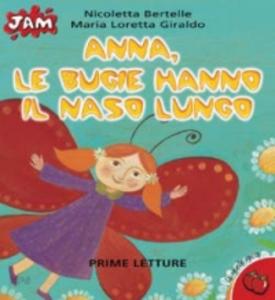 Libro Anna, le bugie hanno il naso lungo Maria Loretta Giraldo