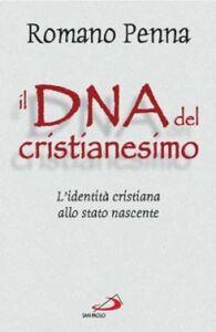 Libro Il DNA del cristianesimo. L'identità cristiana allo stato nascente Romano Penna