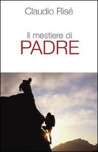 Il mestiere di padre - Claudio Risé - copertina