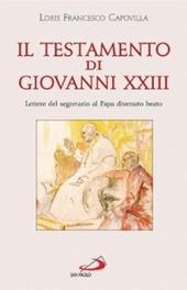 Il testamento di Giovanni XXIII. Lettere del segretario al papa divenuto beato