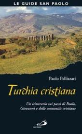 Turchia cristiana. Un itinerario sui passi di Paolo, Giovanni e delle comunità cristiane