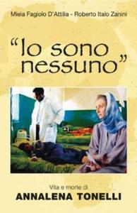 Libro «Io sono nessuno». Vita e morte di Annalena Tonelli Miela Fagiolo D'Attilia , Roberto I. Zanini