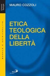 Foto Cover di Etica teologica della libertà, Libro di Mauro Cozzoli, edito da San Paolo Edizioni