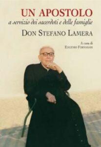Libro Una vita donata nell'obbedienza e nell'amore. Don Stefano Lamera Eugenio Fornasari
