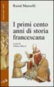 Libro I primi cento anni di storia francescana Raoul Manselli