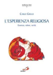 Libro L' esperienza religiosa. Essenza, valore, verità Carlo Greco