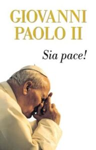 Foto Cover di Sia pace!, Libro di Giovanni Paolo II, edito da San Paolo Edizioni