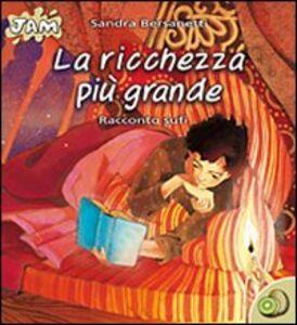 Libro La ricchezza più grande. Racconti sufi Sandra Bersanetti