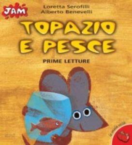 Foto Cover di Topazio e Pesce, Libro di Alberto Benevelli, edito da San Paolo Edizioni