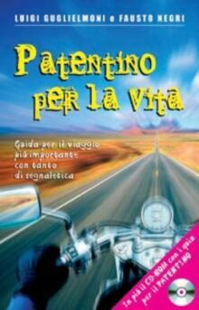 Writersfactory.it Patentino per la vita. Guida per il viaggio più importante con tanto di segnaletica. Con CD-ROM Image